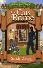 Murdock Mystery #2: The Cats of Rome by Sandy Zaugg